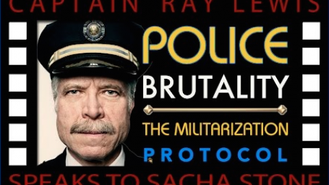 Police Brutality & the Militarization Protocol : Captain Ray Lewis & Sacha Stone