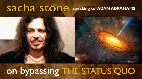 Sacha Stone: Bypassing the Status Quo