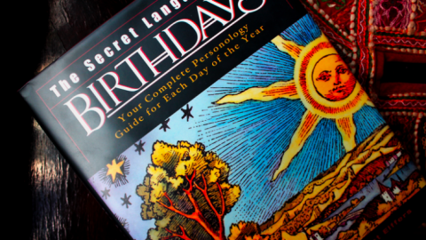 Combining Astrology, Numerology & Psychic Intuition: The Secret Language Of Your Birthday