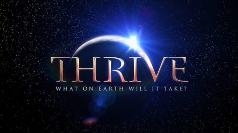 The Thrive Documentary: What On Earth Will It Take? (To Change It)