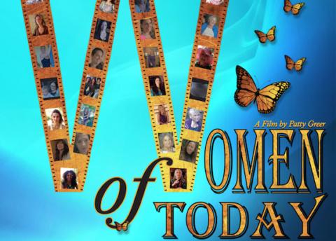 Women of Today – A Film By Award Winning Filmmaker Patty Greer