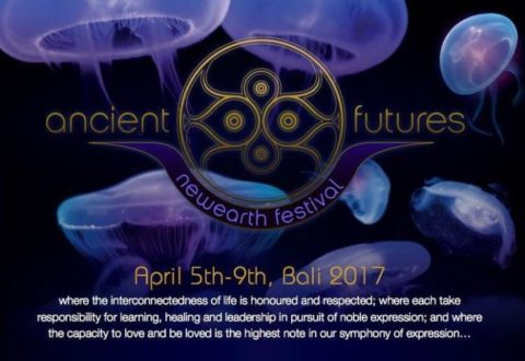 Ancient Futures : NewEarth Festival Launches April 2017 in Bali