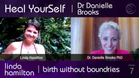 Heal Yourself: Birth Without Boundaries – Linda Hamilton